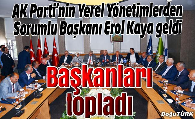 Kaya, Erzurum'da belediye başkanlarıyla buluştu