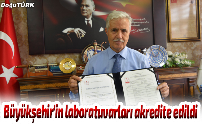 Büyükşehir'in laboratuvarları akredite edildi