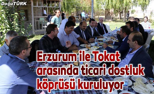 Erzurum ile Tokat arasında ticari dostluk çalışmaları