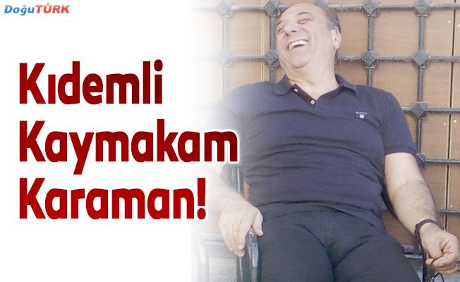 Kıdemli  Kaymakam  Karaman!