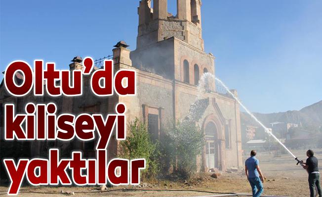 Tarihi Oltu Kilisesini yaktılar