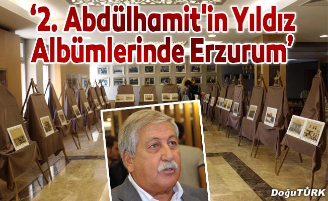 """""""2. Abdülhamit'in Yıldız Albümlerinde Erzurum"""""""