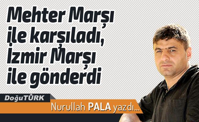 Mehter Marşı ile karşıladı, İzmir Marşı ile gönderdi