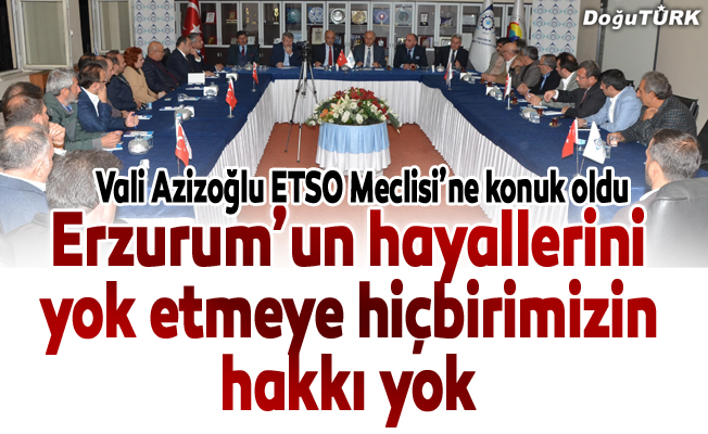 Vali Azizoğlu ETSO Meclisi'ne konuk oldu