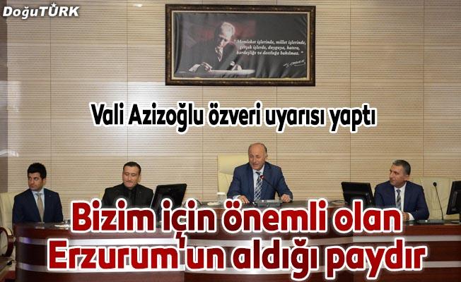 Vali: Bizim için önemli olan Erzurum'un aldığı paydır
