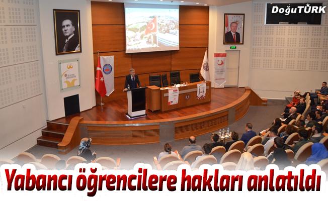 Yabancı öğrencilere hakları anlatıldı