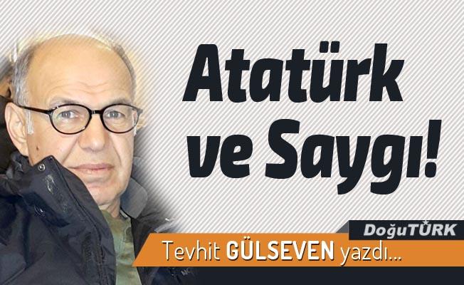 Atatürk ve Saygı!