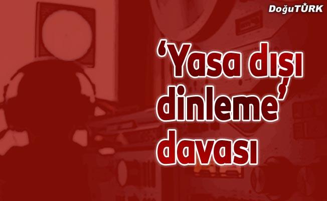 """Erzurum'daki """"yasa dışı dinleme"""" davası"""