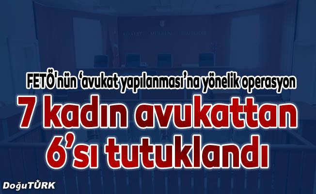 """FETÖ'nün """"avukat yapılanması""""na yönelik operasyon"""