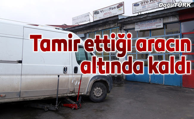 Erzurum'da araç işçinin üzerine düştü