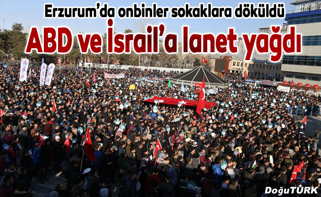 Erzurum'da onbinler protesto etti