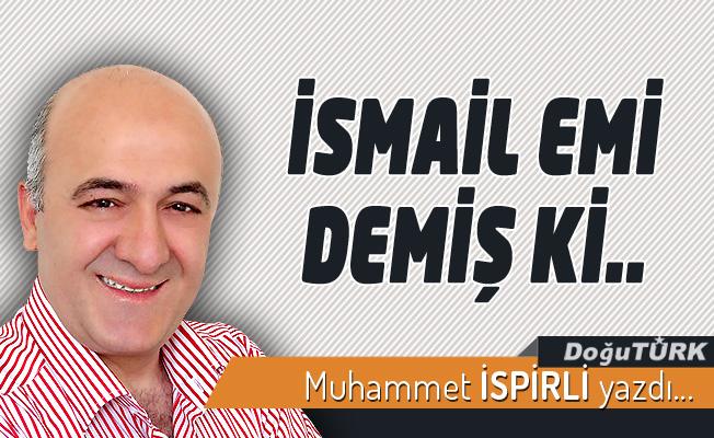 İSMAİL EMİ DEMİŞ Kİ..