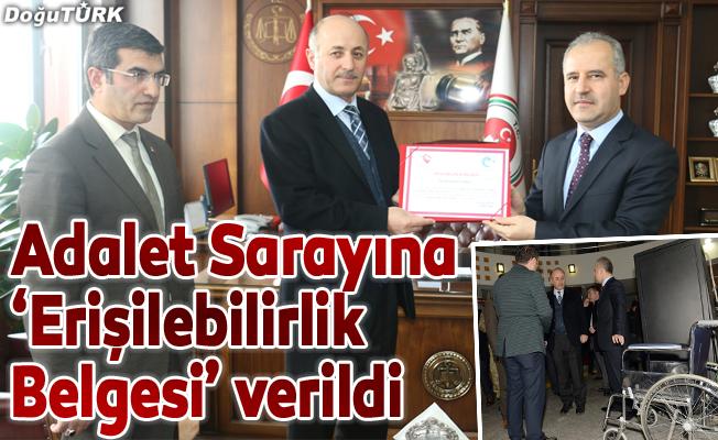 Erzurum Adalet Sarayına 'Erişilebilirlik Belgesi' verildi