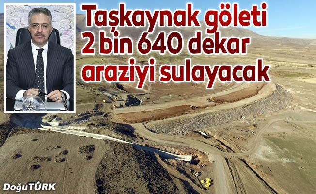 Taşkaynak göleti 2 bin 640 dekar araziyi sulayacak