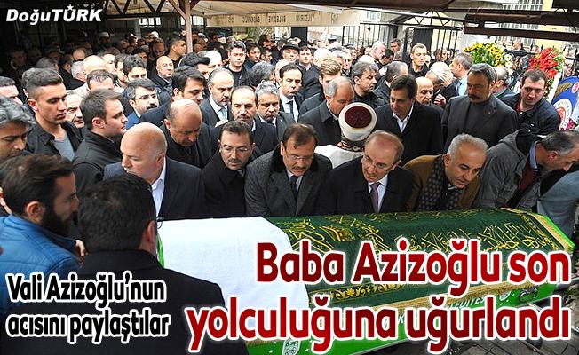 Baba Azizoğlu son yolculuğuna uğurlandı
