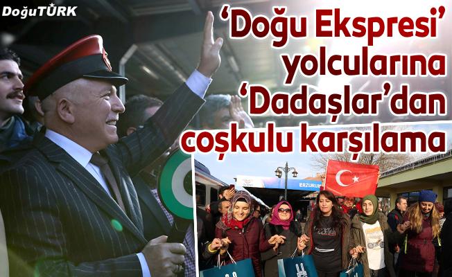 'Doğu Ekspresi' yolcularına 'Dadaşlar'dan coşkulu karşılama