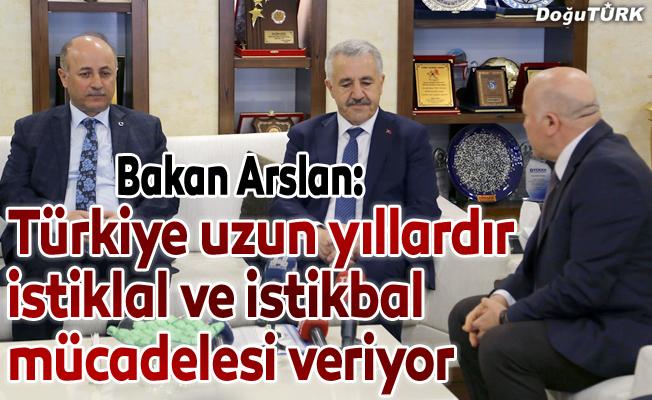 Türkiye uzun yıllardır istiklal ve istikbal mücadelesi veriyor
