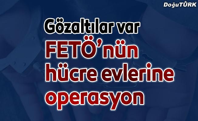 """Erzurum'da FETÖ'nün """"hücre evleri""""ne operasyon"""