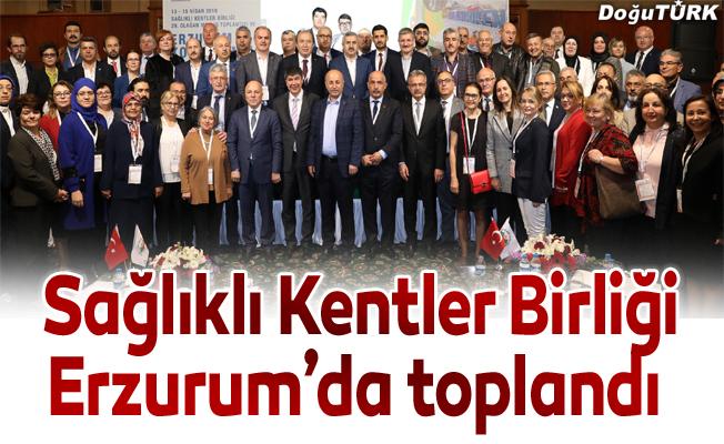 Sağlıklı Kentler Birliği Erzurum'da toplandı