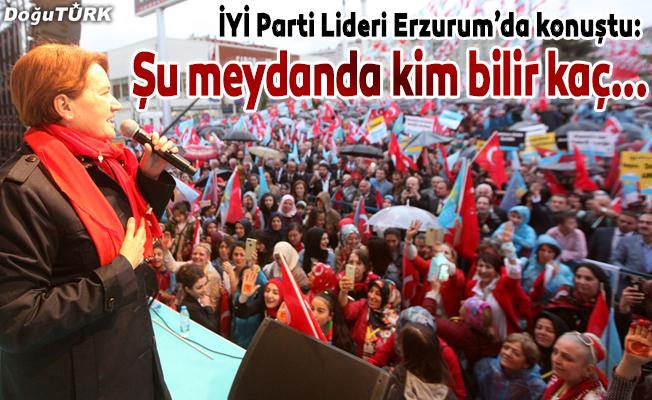 Akşener Erzurum'da konuştu