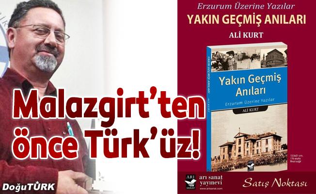 Malazgirt'ten önce Türk'üz!