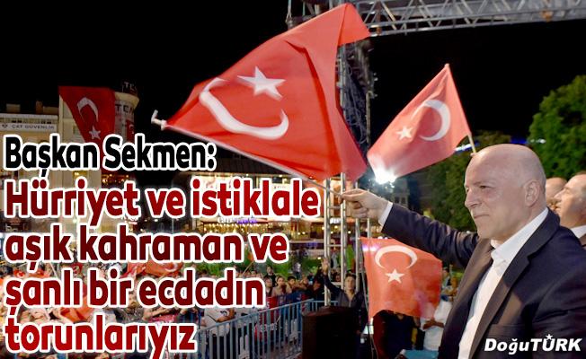 Başkan Sekmen'den 15 Temmuz Demokrasi ve Milli Birlik Günü Mesajı