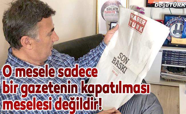 O mesele sadece bir gazetenin kapatılması meselesi değildir!