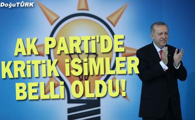 AK Parti'de kritik isimler belli oldu!