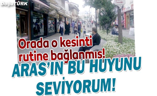 ARAS'IN BU HUYUNU SEVİYORUM!