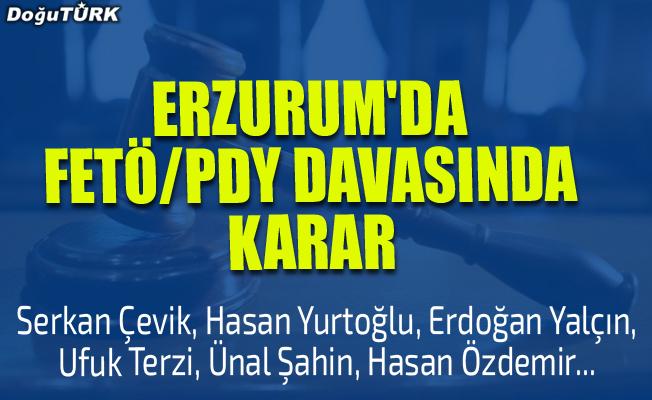 Erzurum'da FETÖ/PDY davasında karar