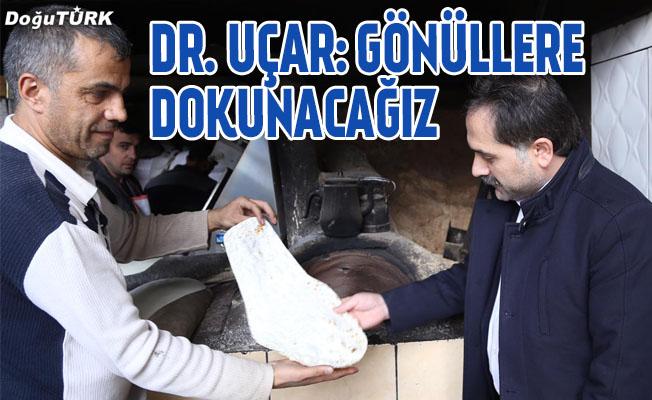 Dr. Uçar: Gönüllere dokunacağız