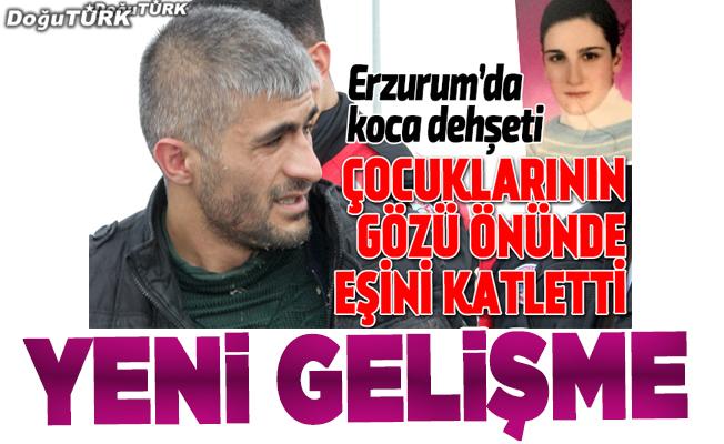 Erzurum'daki cinayette yeni gelişme