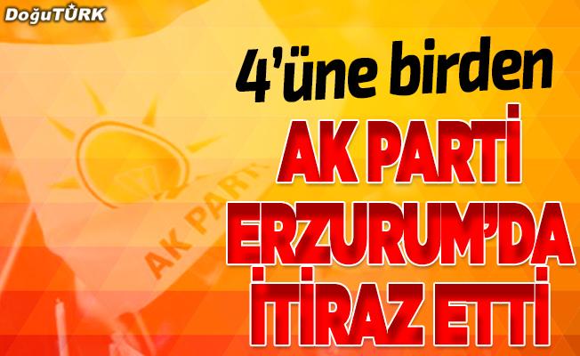 AK Parti Erzurum'da 4'üne itiraz etti