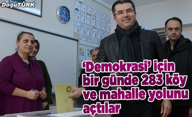 """""""Demokrasi"""" için bir günde 283 köy ve mahalle yolunu açtılar"""