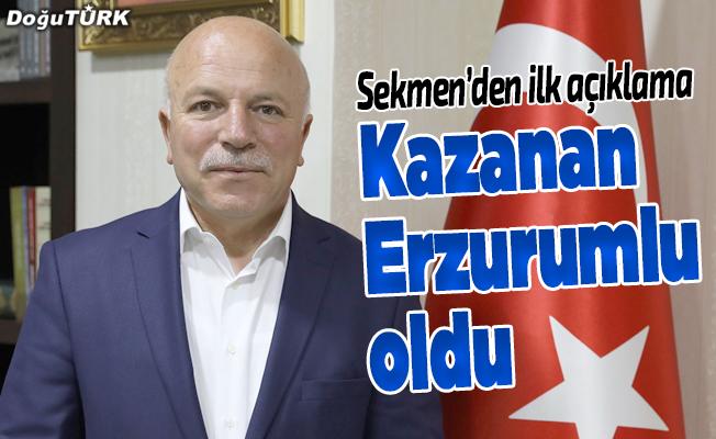 Erzurum'da kazanan biz değil Erzurumlu oldu