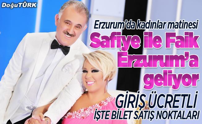 Erzurum'da 'Kadınlar Matinesi': Safiye ile Faik geliyor