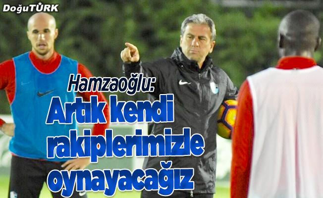 Hamza Hamzaoğlu: Kazanacağımıza inanıyoruz