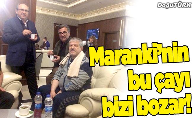 Maranki'nin bu çayı bizi bozar!