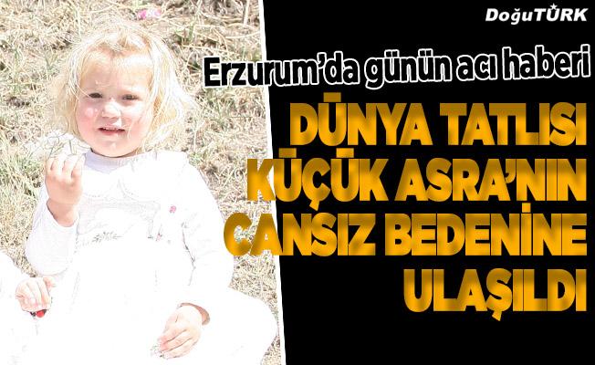 """Erzurum'da küçük """"Asra""""dan acı haber"""