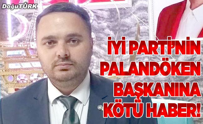 İYİ Parti'nin Palandöken başkanına kötü haber!