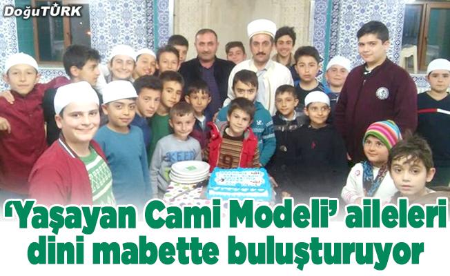 'Yaşayan Cami Modeli' aileleri dini mabette buluşturuyor