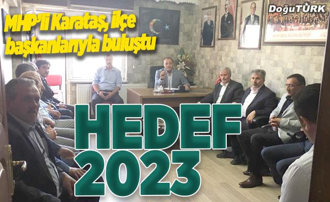 Başkan Karataş, 2023'ü hedef gösterdi