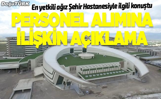Erzurum Şehir Hastanesi personel alımına ilişkin açıklama