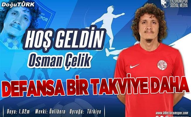 Erzurumspor, Osman Çelik'i kadrosuna kattı