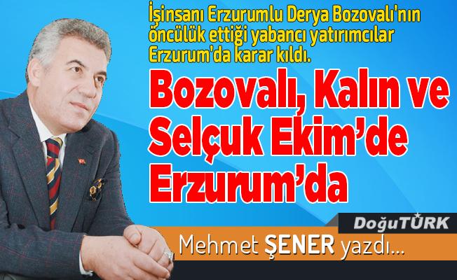 Bozovalı, Kalın ve Selçuk Ekim'de Erzurum'da
