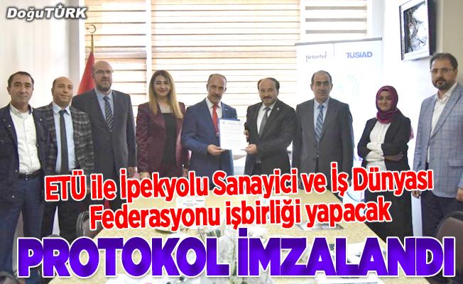 ETÜ ile İpekyolu Sanayici ve İş Dünyası Federasyonu işbirliği yapacak
