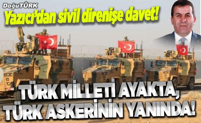 Türk Milleti ayakta, Türk askerinin yanında!