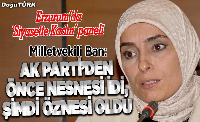"""Erzurum'da """"Siyasette Kadın"""" paneli"""
