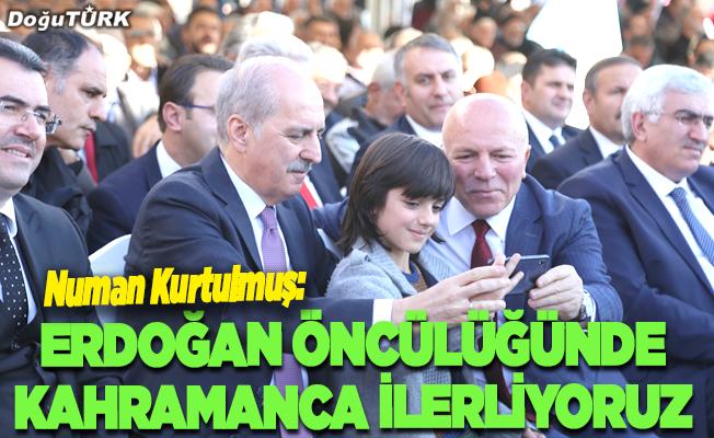 Kurtulmuş: Erdoğan öncülüğünde kahramanca ilerliyoruz