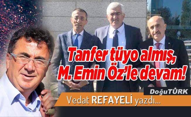 Tanfer tüyo almış, M. Emin Öz'le devam!